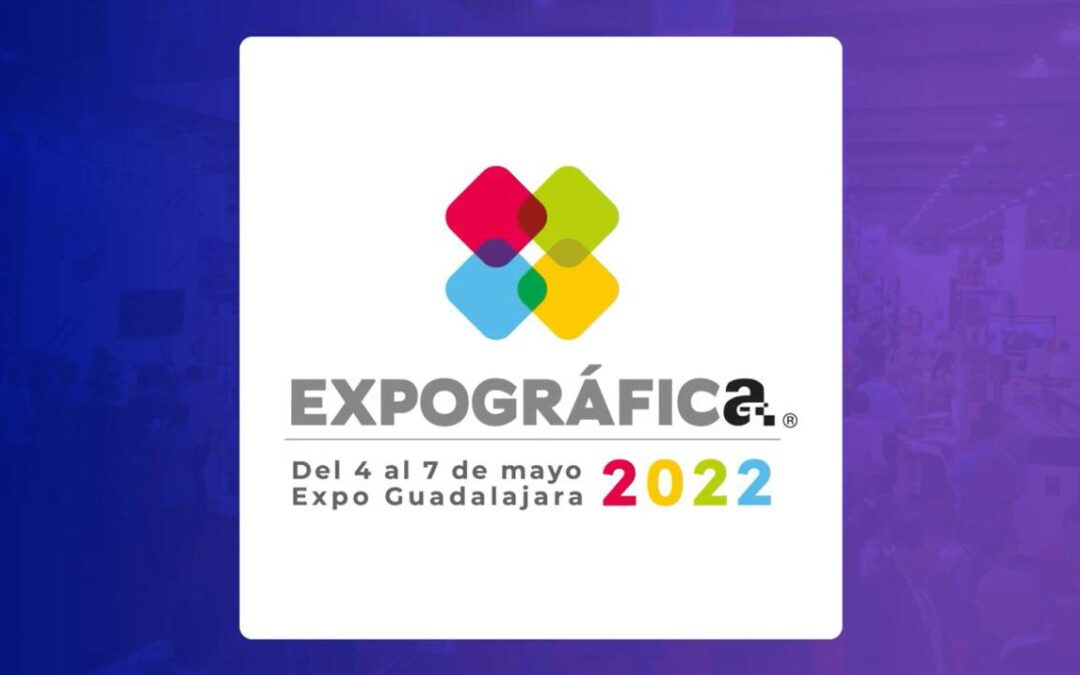EXPOGRÁFICA 2021, ha cambiado de fecha a Mayo de 2022.  ¡Ahí nos vemos!